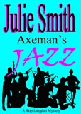 Axeman's Jazz: A Female Cop, an Obsessed Killer, an Offbeat New Orleans Setting; Skip Langdon Mystery #2 (The Skip Langdon Series)