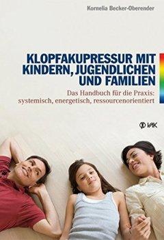 Cover von Klopfakupressur mit Kindern, Jugendlichen und Familien: Das Handbuch für die Praxis: systemisch, energetisch, ressourcenorientiert (Energy Psychology)