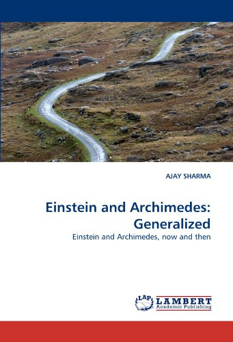 Einstein and Archimedes: Generalized: Einstein and Archimedes, now and then