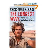 The longest way : 4646 Kilometer zu Fuß durch China / Christoph Rehage