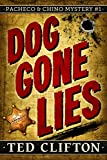 Dog Gone Lies (Pacheco & Chino Mysteries Book 1)