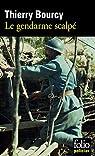 Le gendarme scalpé : Les aventures de Célestin Louise, flic et soldat dans la guerre de 14-18