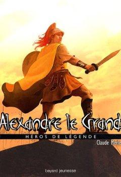 Livres Couvertures de Alexandre le grand : Héros de légende