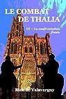 Le combat de Thalia III: Tome 3 : La confrontation finale