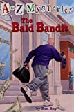 A to Z Mysteries: The Bald Bandit (A Stepping Stone Book(TM))