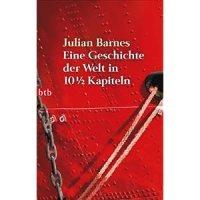 Barnes, Julian : Die Geschichte der Welt in 10 1/2 Kapiteln