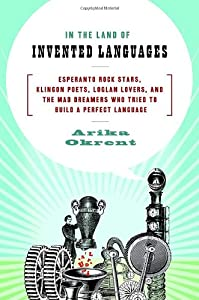 "Cover of ""In the Land of Invented Languag..."