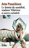 Le dentier du maréchal, Madame Volotinen, et autres curiosités