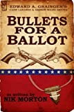 Bullets for a Ballot (Cash Laramie & Gideon Miles Series)