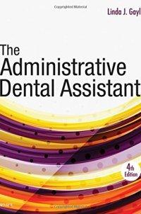 The Administrative Dental Assistant, 4e