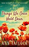 Things We Once Held Dear (2016 Book Club Selection)
