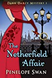 The Netherfield Affair ~ A Regency mystery for Jane Austen fans: A Pride and Prejudice Variation (Dark Darcy Mysteries Book 1)