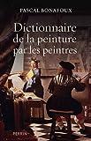 Dictionnaire de la peinture par les peintres par Bonafoux