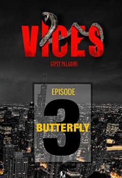 Livres Couvertures de VICES - Épisode 03: Butterfly