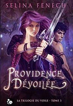 Livres Couvertures de La Trilogie Du Voile, Tome 3 : Providence Dévoilée