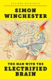 The Man with the Electrified Brain: Adventures in Madness (Kindle Single)