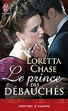 Le prince des débauchés par Loretta Chase