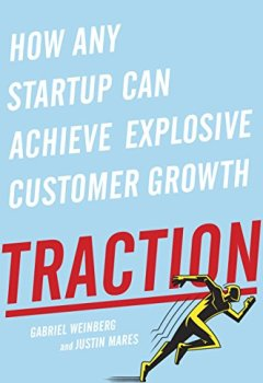 Livres Couvertures de Traction: How Any Startup Can Achieve Rapid Customer Growth