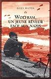 WOLFRAM UN JEUNE REVEUR FACE AUX NAZIS par Milton