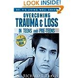 http://www.amazon.com/Overcoming-Trauma-Teens-Pre-Teens-ebook/dp/B008HHD4KG/ref=la_B009B2NVUO_1_8?ie=UTF8&qid=1363189379&sr=1-8
