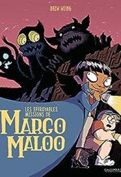 Livres Couvertures de Les Effroyables Missions De Margo Maloo, Tome 1