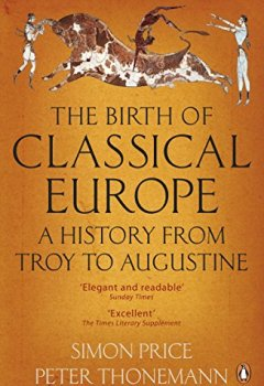 Livres Couvertures de The Birth of Classical Europe: A History from Troy to Augustine
