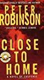 Close to Home (Inspector Banks series Book 13)