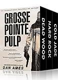 Grosse Pointe Pulp: John Rockne Mysteries #1, #2 and #3