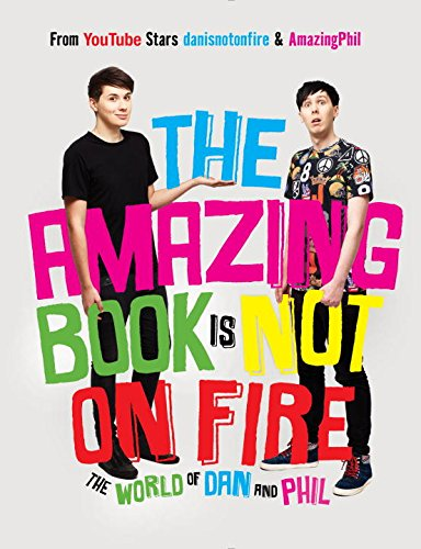 Dan Howell, Phil Lester - The Amazing Book Is Not on Fire pdf book
