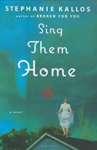 "Cover of ""Sing Them Home: A Novel"""
