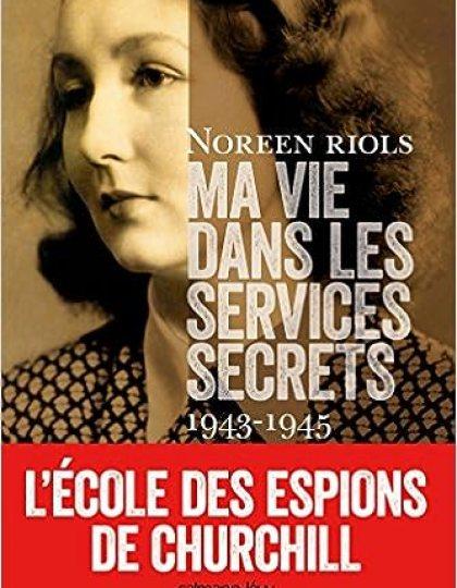 Ma vie dans les services secrets 1943-1945: L'Ecole des espions de Churchill