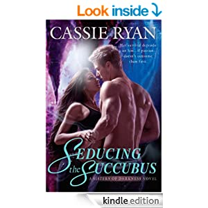 Seducing the Succubus (A Sisters of Darkness Novel), cassie ryan