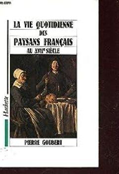 Livres Couvertures de La Vie Quotidienne Des Paysans Français Au Xviie Siecle