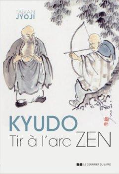 Livres Couvertures de Kyudo, tir à l'arc zen de Taïkan Jyoji ( 5 avril 2014 )