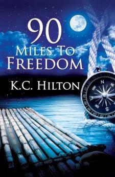 90 Miles to Freedom by K.C. Hilton| wearewordnerds.com