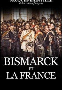 Livres Couvertures de Bismarck et la France