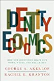 Identity Economics: How Our Identities Shape Our Work, Wages, and Well-Being by George A. Akerlof, Rachel E. Kranton