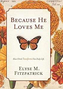 "Cover of ""Because He Loves Me: How Christ..."
