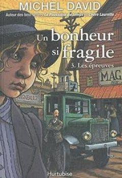 Livres Couvertures de Un Bonheur Si Fragile, Tome 3 : Les épreuves