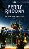 Perry Rhodan, tome 265 : Les routes du néant