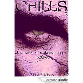 CHILLS #3 - La casa ai margini della dolina