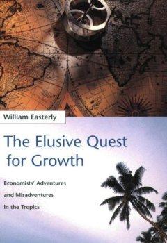 Livres Couvertures de The Elusive Quest for Growth – Economists Adventures & Misadventure in the Tropics