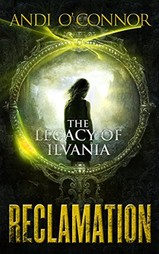 Reclamation (The Legacy of Ilvania (Short Story) Book 2)