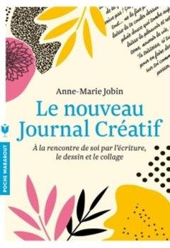 Livres Couvertures de Le nouveau journal créatif: À la rencontre de soi par lécriture, le dessin et le collage