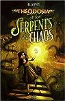 Théodosia, Tome 1 : Théodosia et les Serpents du Chaos