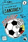 Les soucis d'un Sansoucy, tome 4 : Soccer