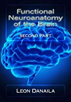 Functional Neuroanatomy of the Brain: Second Part (Volume 2)