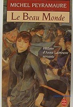 Le Beau Monde. Histoire D'Anna Labrousse, Servante