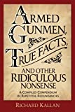 Armed Gunmen, True Facts, and Other Ridiculous Nonsense: A Compiled Compendium of Repetitive Redundancies
