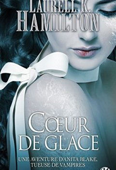 Laurell K. Hamilton - Anita Blake, T24 : Coeur de Glace